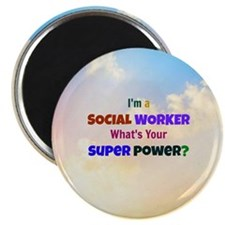 I'm a Social Worker. What's Your Super Powe Magnet