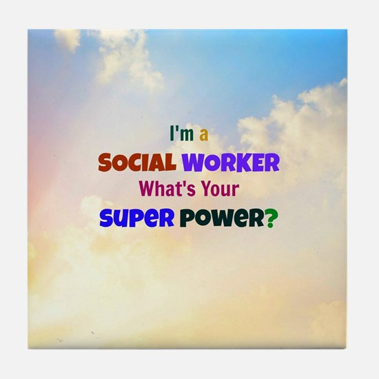 I'm a Social Worker. What's Your Supe Tile Coaster