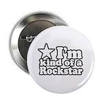 I'm Kind of a Rockstar Button