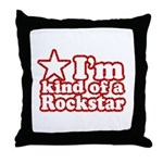 I'm Kind of a Rockstar Throw Pillow