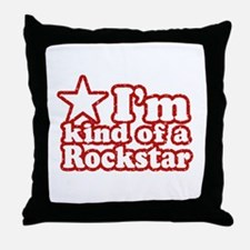 I'm Kind of a Rockstar Throw Pillow