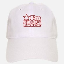 I'm Kind of a Rockstar Baseball Baseball Cap