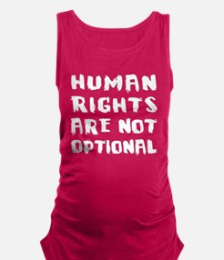 Human Rights Are Not Optional Maternity Tank Top
