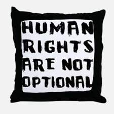 Human Rights Are Not Optional Throw Pillow