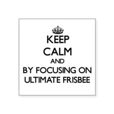 Keep calm by focusing on Ultimate Frisbee Sticker