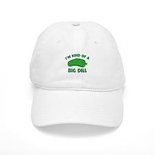 I'm Kind Of A Big Dill Baseball Cap