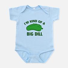 I'm Kind Of A Big Dill Infant Bodysuit