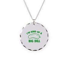 I'm Kind Of A Big Dill Necklace