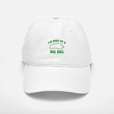 I'm Kind Of A Big Dill Baseball Baseball Cap