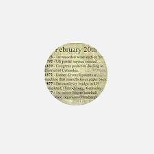 February 20th Mini Button