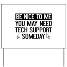 Be Nice To Me Yard Sign