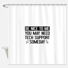 Be Nice To Me Shower Curtain