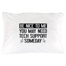 Be Nice To Me Pillow Case