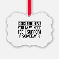 Be Nice To Me Ornament
