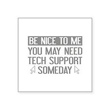 "Be Nice To Me Square Sticker 3"" x 3"""