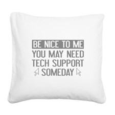 Be Nice To Me Square Canvas Pillow
