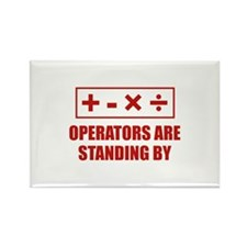 Operators Are Standing By Rectangle Magnet