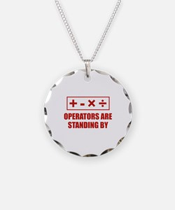 Operators Are Standing By Necklace