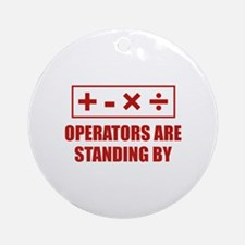 Operators Are Standing By Ornament (Round)