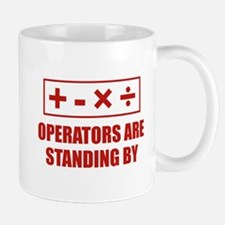 Operators Are Standing By Mug