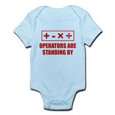 Operators Are Standing By Infant Bodysuit