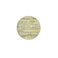 February 18th Mini Button