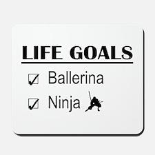 Ballerina Ninja Life Goals Mousepad