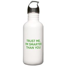 Trust Me, I'm Smarter Than You Water Bottle