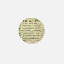 February 16th Mini Button
