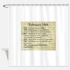 February 16th Shower Curtain