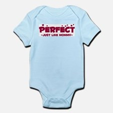 Perfect - Just like Mommy Infant Bodysuit
