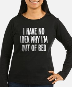 Out Of Bed, No Id T-Shirt