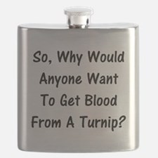 Why Want Blood From A Turnip? Flask