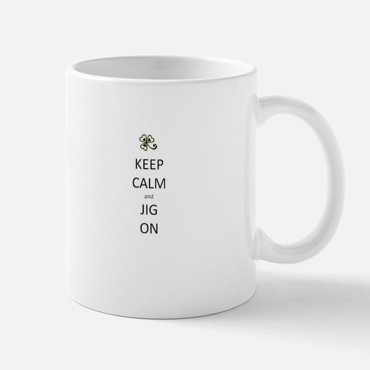 Keep Calm and Jig On Mugs