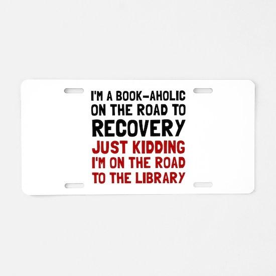 Bookaholic Aluminum License Plate
