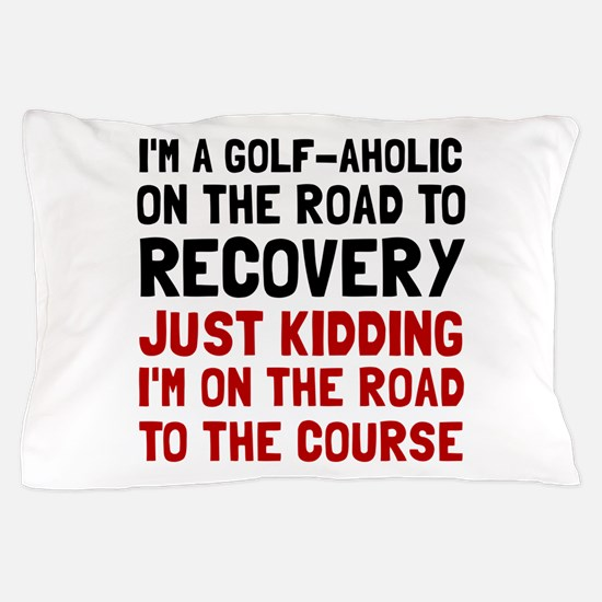Golfaholic Pillow Case