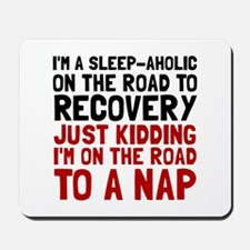 Sleepaholic Mousepad