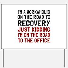 Workaholic Yard Sign