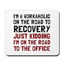 Workaholic Mousepad