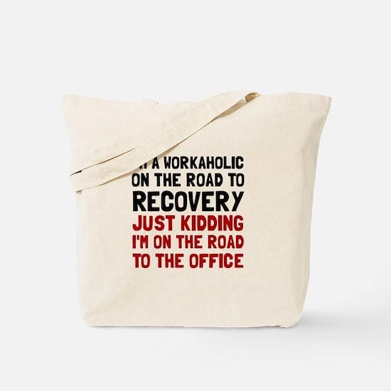 Workaholic Tote Bag