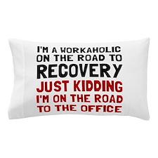 Workaholic Pillow Case