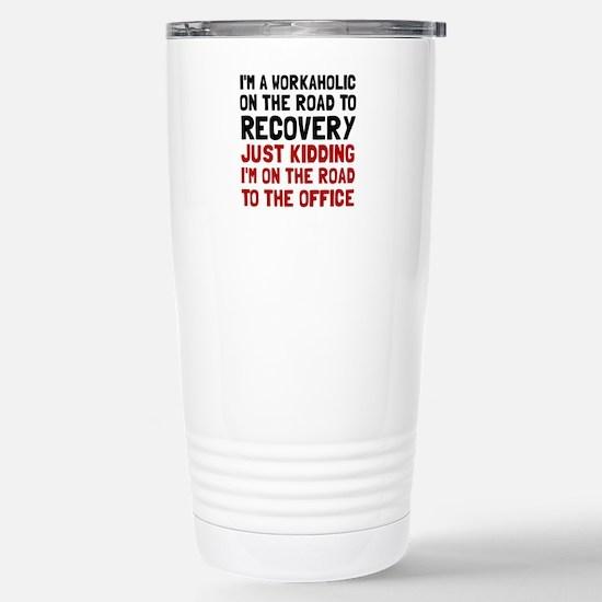 Workaholic Travel Mug