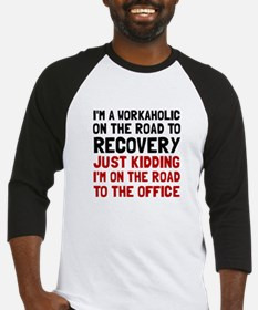 Workaholic Baseball Jersey