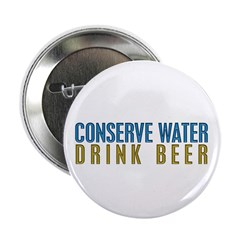 Conserve Water Drink Beer Button