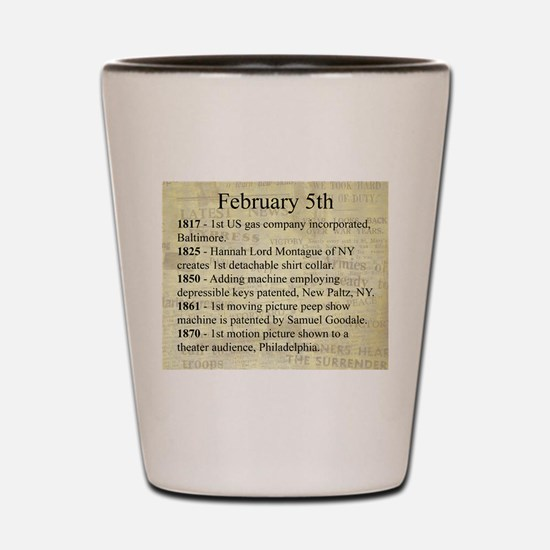 February 5th Shot Glass