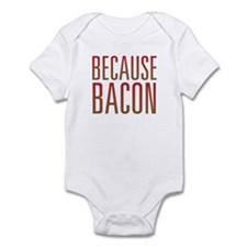 Because Bacon Infant Bodysuit