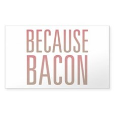 Because Bacon Decal
