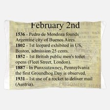 February 2nd Pillow Case