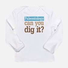 Paleontology Dig It Long Sleeve Infant T-Shirt