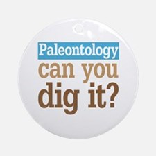 Paleontology Dig It Ornament (Round)